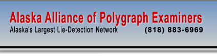 Alaska Alliance of Polygraph Examiners - Alaska's Largest Lie Detection Network